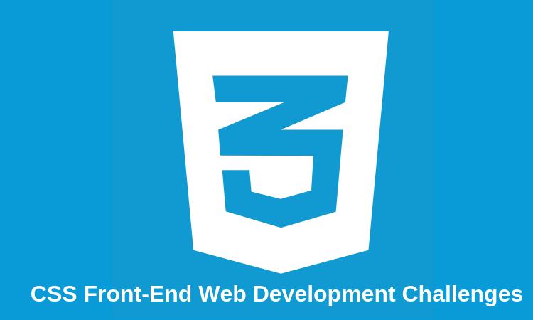5 Top CSS Front-End Web Development Challenges