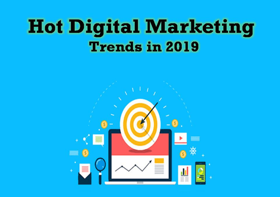 What are the Hot Digital Marketing Trends in 2019?