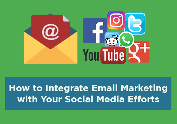 How to Integrate Email Marketing with Your Social Media Efforts