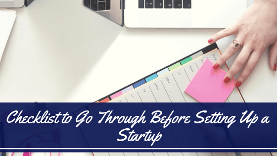 Checklist to Go Through Before Setting Up a Startup