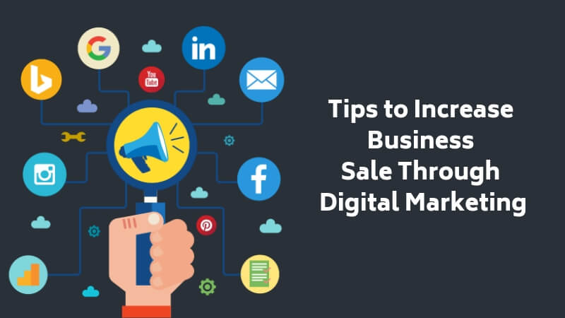 7 Tips to Increase Business Sale Through Digital Marketing
