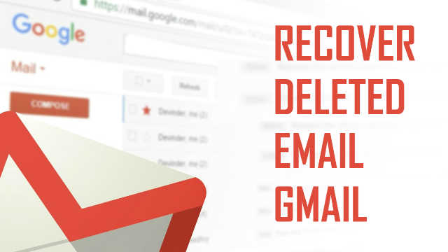 How to Retrieve Deleted Emails in Gmail