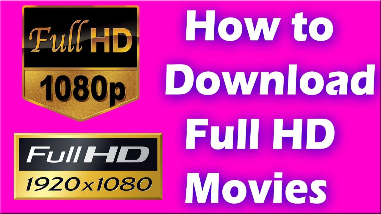 How to Download in Full HD Movies [1080 Pixel] Free