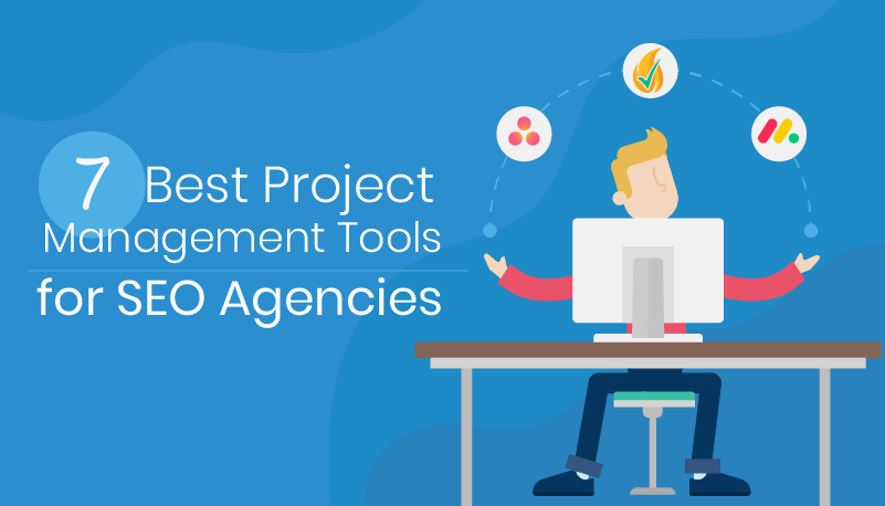 The Most Effective Project Management Tools Used by SEO Agencies