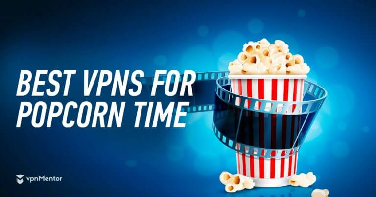 The Best Popcorn Time VPNs