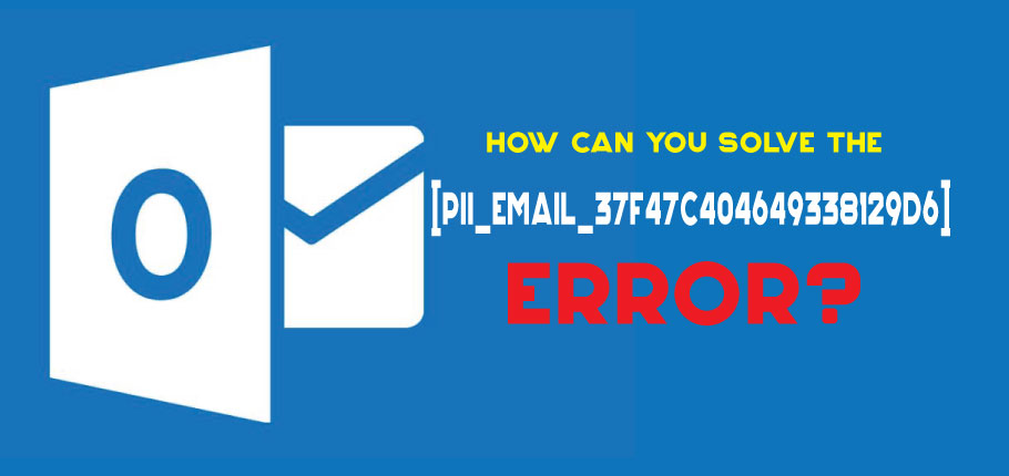 [pii_email_38ffbd187b08c6efb106] Error Code of Outlook Mail with Solution
