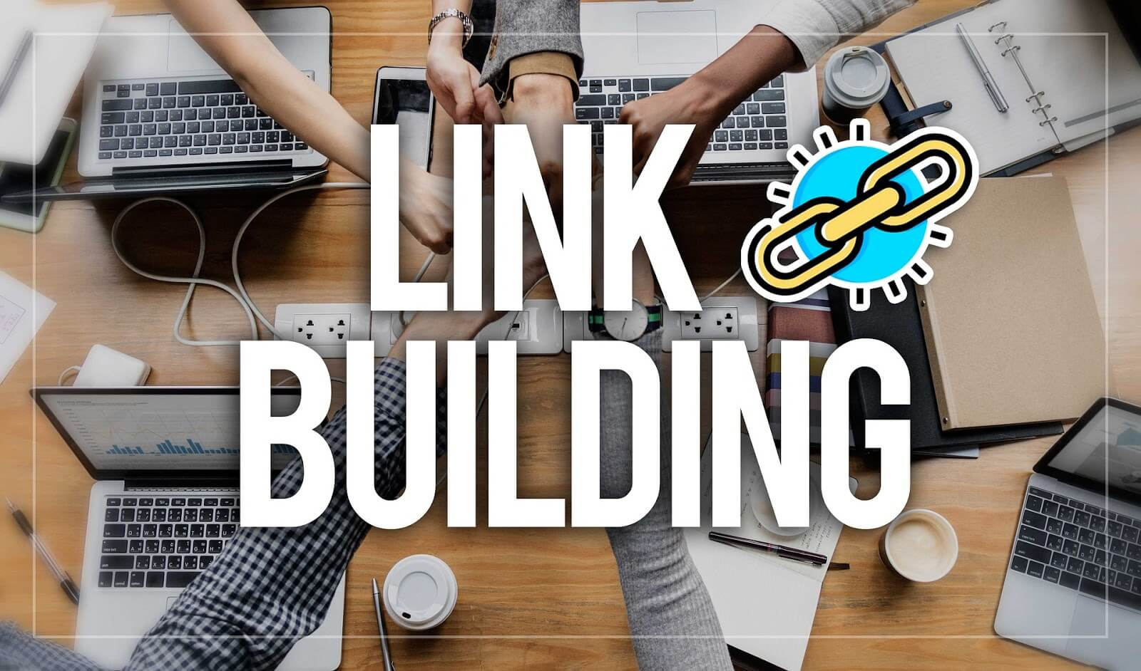 The Ultimate Guide on Link Building in 2021