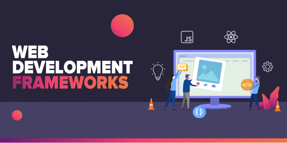 Major PHP Web Framework Features and Benefits For Web Development