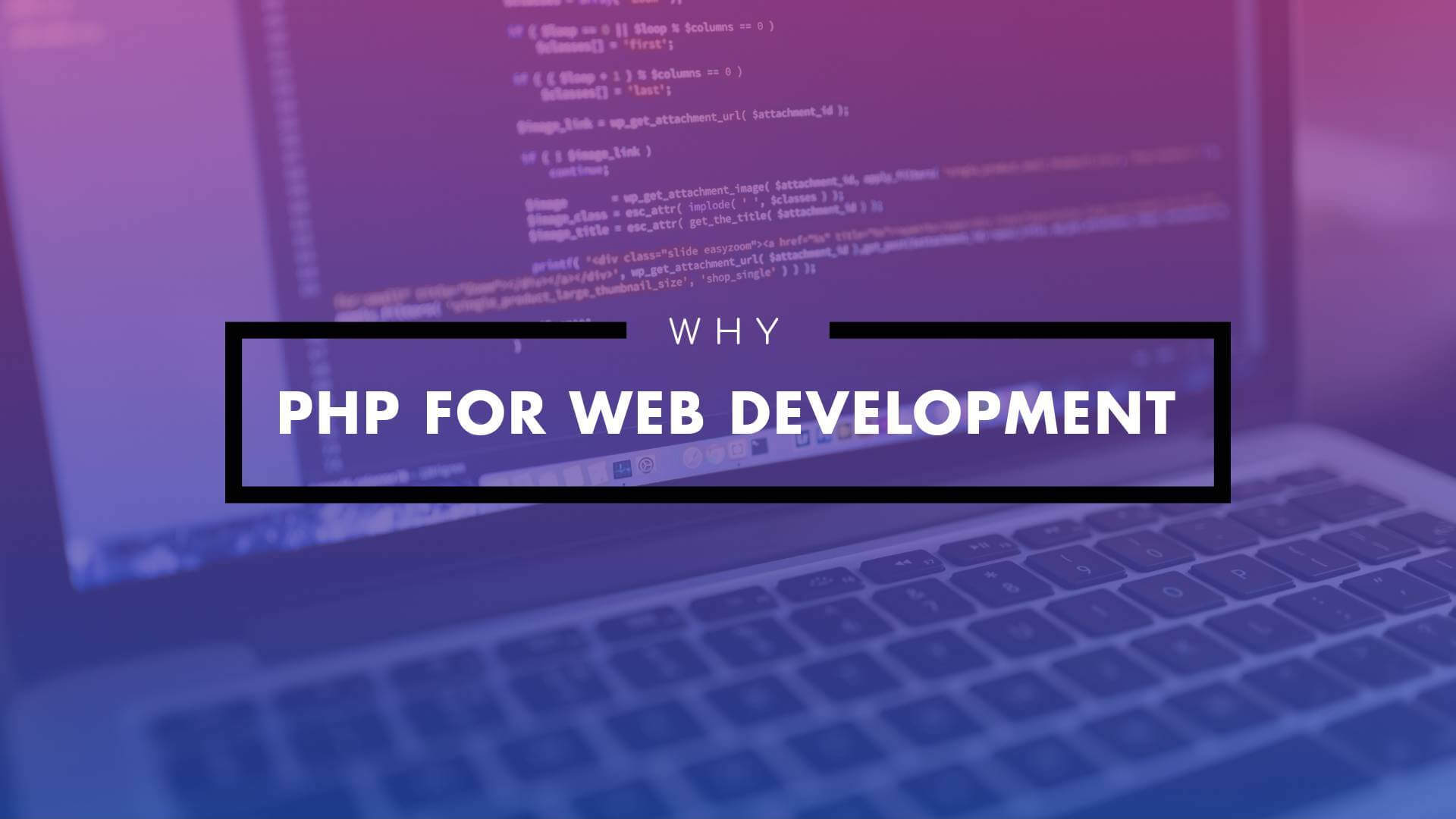 Why Should You Choose PHP For Web Development Services?